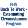 FHA Back to Work – Extenuating Circumstances Program