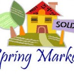 The Spring Selling and Buying Season is Here